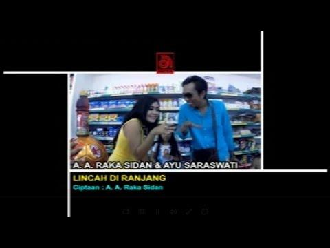 A.A. Raka Sidan Ft. Ayu Saraswati - Lincah di Ranjang [OFFICIAL VIDEO]