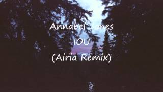 Annabel Jones - IOU (Airia Remix)