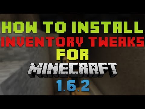 How to Install Inventory Tweaks for Minecraft 1.6.2
