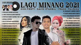 Download lagu Lagu minang terpopuler 2021 || david iztambul feat ovhi firsty, frans feat fauzana
