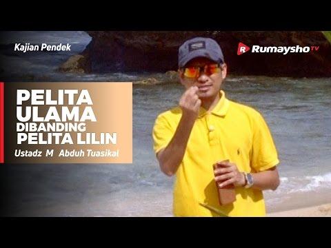 Pelita Ulama Dibanding Pelita Lilin - Ustadz M Abduh Tuasikal