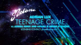 download lagu Adrian Lux - Teenage Crime Axwell Remixes Sampler Axtone gratis