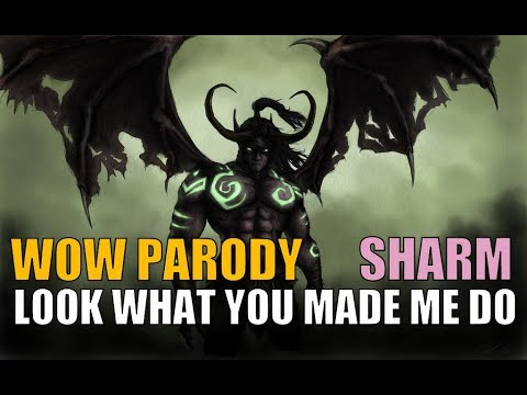 Sharm ~ Look What You Made Me Do (World Of Warcraft Parody)