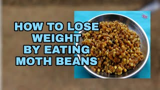 5 Health Benefits, Nutritional Values Dew Gram Beans(Moth Beans Weight Loss): Nuturemite