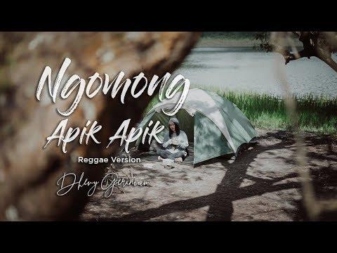 Download NGOMONG APIK APIK - Dhevy Geranium Reggae Version Mp4 baru