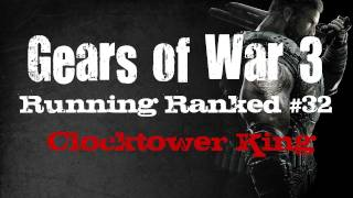 Running Ranked - Gears of War 3_ Clocktower King