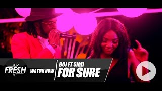 BOJ FT SIMI - FOR SURE (OFFICAL MUSIC VIDEO)
