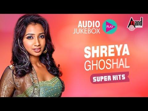 Shreya Ghoshal Super Hits | Shreya Ghoshal Kannada Songs |  Jukebox 2017 | New Kannada Seleted Hits