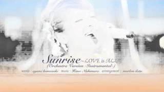 浜崎 あゆみ Ayumi Hamasaki - Sunrise ~LOVE Is ALL~ (Orchestra Version -Instrumental-)