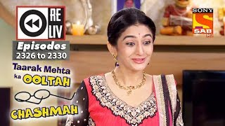 Weekly Reliv | Taarak Mehta Ka Ooltah Chashmah | 30th October to 3rd November 2017| Ep 2326 to 2330