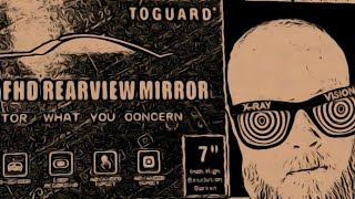 Toguard 7 Inch Rearview Mirror Dash Cam/Back Up Camera Review.