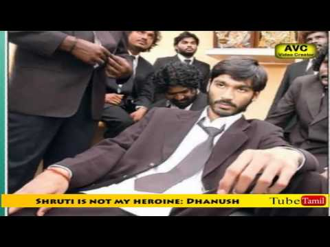 Shruti is not my heroine: Dhanush