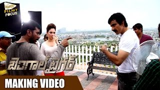 Bengal Tiger Movie Making Video || Ravi Teja || Tamannaah || Rashi Khanna || Sampath Nandi
