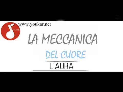 KARAOKE L'AURA LA MECCANICA DEL CUORE BASE youkar.net