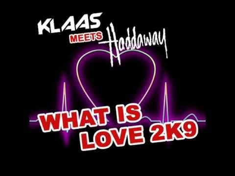 Klaas Meets Haddaway - What Is Love 2K9 (Klaas Impact Mix)