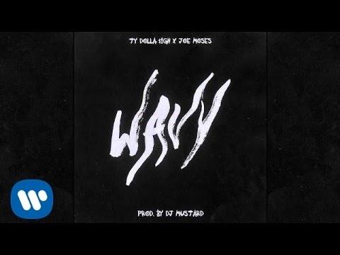 Ty Dolla $ign - Wavy ft. Joe Moses (Prod. by DJ Mustard) [Audio]