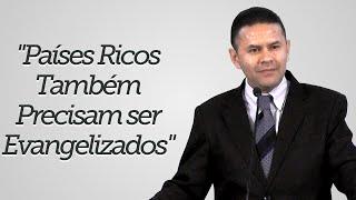 """""""Países Ricos Também Precisam ser Evangelizados"""" - Jânio Ciritelli"""