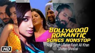 Bollywood Romantic Songs Nonstop | Arijit Singh | Rahat Fateh Ali Khan SHREYA GHOSHAL
