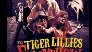 Watch Tiger Lillies Dreams video