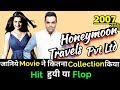 Abhay Deol HONEYMOON TRAVELS PVT LTD 2007 Bollywood Movie Lifetime WorldWide Box Office Collection