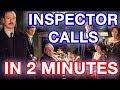 Inspector Calls In 2 Minutes! GCSE Quotes Plot Characters