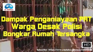 Dampak Penganiayaan PRT, Warga Desak Polisi Bongkar Rumah Te... view on break.com tube online.