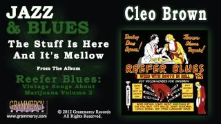 Watch Cleo Brown The Stuff Is Here And Its Mellow video