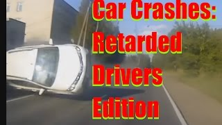 Car crashes - crashes extreme  - crazy ,silly, stupid crashes, - cars crashing - crazy drivers