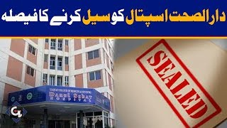 Decision to seal Darul Sehat Hospital | GTV News