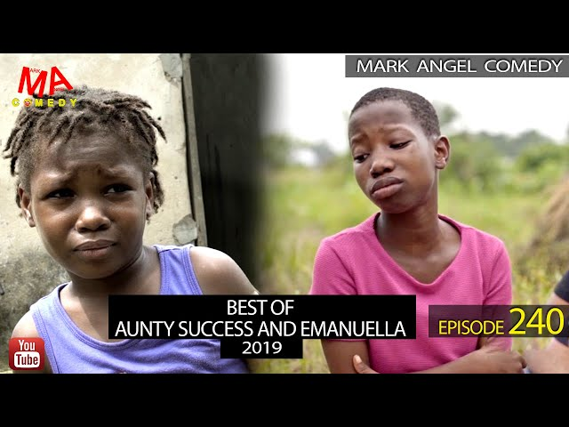 BEST OF AUNTY SUCCESS AND EMANUELLA 2019 (Mark Angel Comedy) (Episode 240) thumbnail