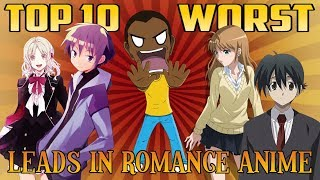Top 10 WORST Romantic Leads in Anime