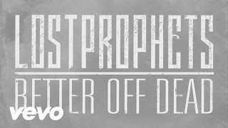 Watch Lostprophets Better Off Dead video
