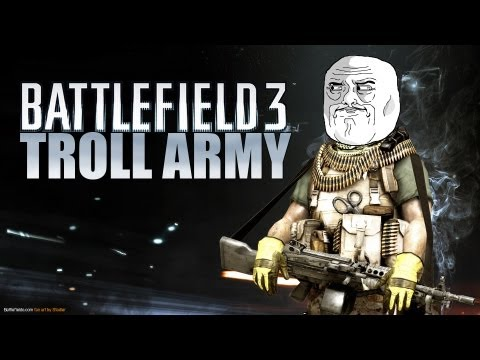 Meet the Battlefield 3 Troll Army