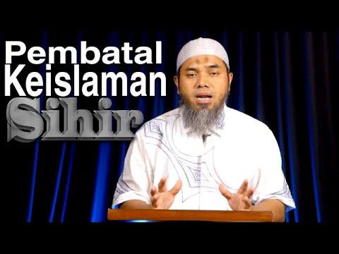 Serial Aqidah Islam 57: Pembatal Keislaman Ketujuh, Sihir - Ustadz Afifi Abdul Wadud