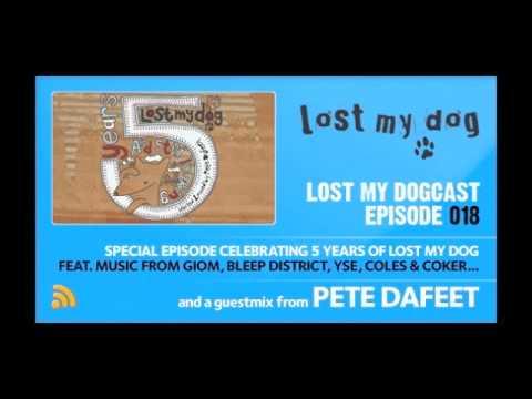 Lost My Dogcast 018 - Pete Dafeet