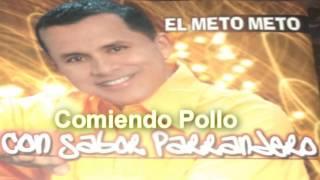 "Comiendo Pollo - Hildebrando Lopez ""El Meto Meto"""