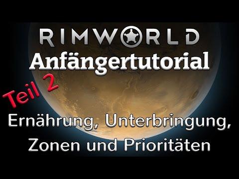 [Deutsch/German] Rimworld Anfängertutorial Teil 2 - Ernährung, Unterbringung, Zonen & Prioritäten