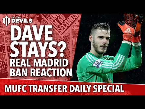 Real Madrid Ban! Dave Stays? | Manchester United Transfer News