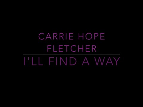 Carrie Hope Fletcher - Ill Find A Way