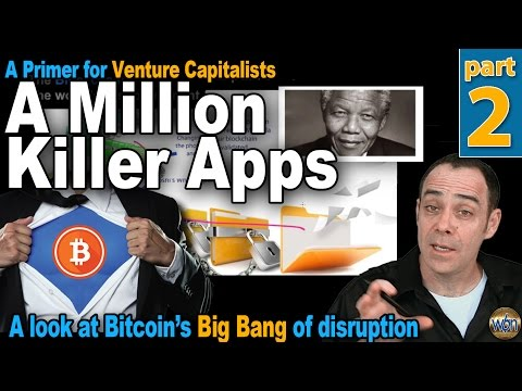 Bitcoin 101 - A Million Killer Apps - Part 2 - Blockchains & A Global Shared History