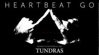 Tundras - Heartbeat Go (Original Mix) - New Dance/House Music/EDM 2012
