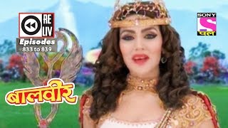 Weekly Reliv - Baalveer - 6th Jan  to 12th Jan 2018  - Episode 833 to 839