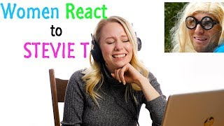 Women React to STEVIE T