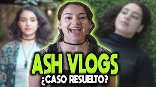 ASH VLOGS | LA VERDAD