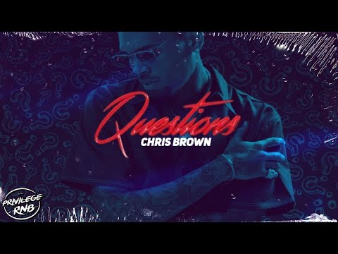 Chris Brown  Questions Lyrics