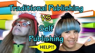 ? PROS & CONS ? Traditional Publishing vs Self Publishing