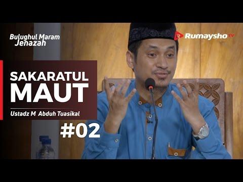 Bulughul Maram Jenazah (02) : Sakaratul Maut - Ustadz M Abduh Tuasikal