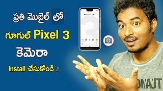 Pixel 3 Google Camera! Get Google Pixel 3 Camera Features On Any Androidphone | NO ROOT | TELUGU