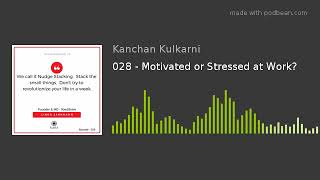 028 - Motivated or Stressed at Work?