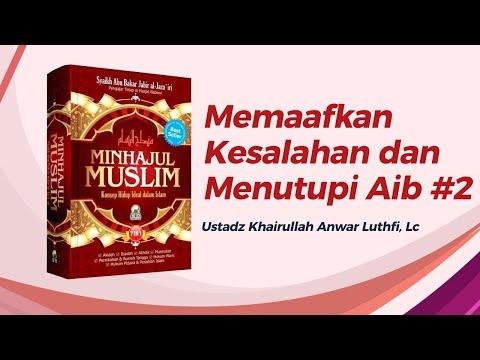 Memaafkan Kesalahan dan Menutupi Aib #2 - Ustadz Khairullah Anwar Lutfhi, Lc
